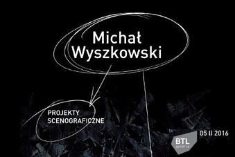 Micha� Wyszkowski - Projekty scenograficzne